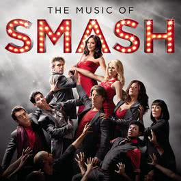 The Music of SMASH 2012 SMASH Cast