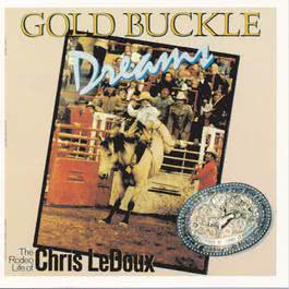 Gold Buckle Dreams 1987 Chris Ledoux