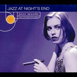 Jazz Moods: Jazz At Night's End 1999 Various Artists