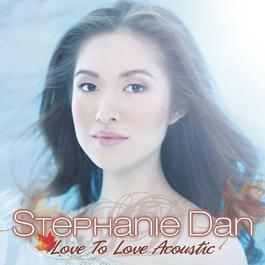 Love To Love Acoustic 2011 Stephanie Dan