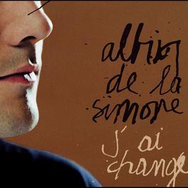 J'Ai Changé 2005 Albin De La Simone