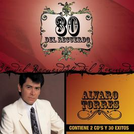 30 Del Recuerdo 2008 Alvaro Torres