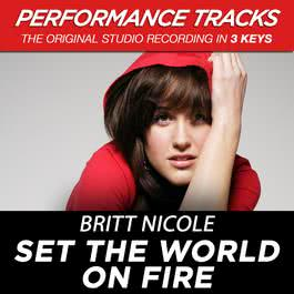 Set the World On Fire (Performance Tracks) - EP 2009 Britt Nicole