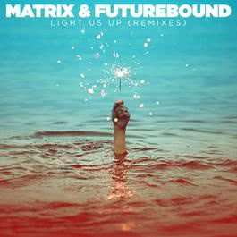 Light Us Up (feat. Calum Scott) [Nick Talos Remix] (Nick Talos Remix) 2017 Matrix & Futurebound; Calum Scott