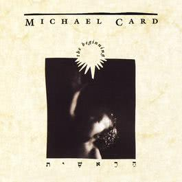 The Beginning 1989 Michael Card