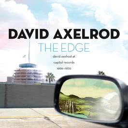 The Edge: David Axelrod At Capitol Records 1966-1970 2005 David Axelrod