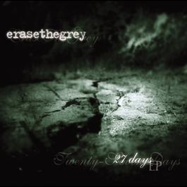 27 Days 2002 Erase The Grey