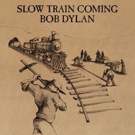 Slow Train Coming 1979 Bob Dylan