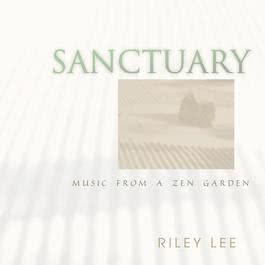Sanctuary (Music From A Zen Garden) 1984 Riley Lee