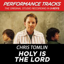Holy Is The Lord 2009 Chris Tomlin
