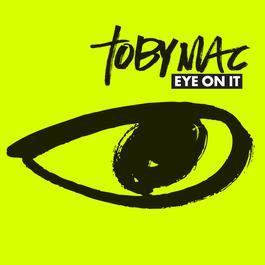 Eye On It 2012 Toby Mac