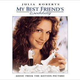 MY BEST FRIEND'S WEDDING  MUSIC FROM THE MOTION PICTURE 1997 Various Artists