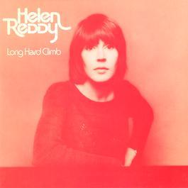 Long Hard Climb 2006 Helen Reddy