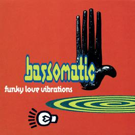 Funky Love Vibrations 1991 Bass-O-Matic