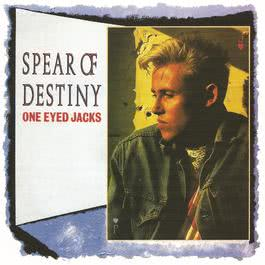 One Eyed Jacks (Expanded Edition) 2010 Spear Of Destiny