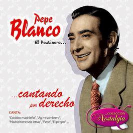 El Postinero... Bueno... Y Qué? 2006 Pepe Blanco