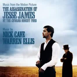The Assassination of Jesse James By the Coward Robert Ford 2017 Nick Cave; Warren Ellis