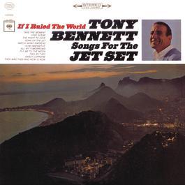 If I Ruled The World: Songs For The Jet Set 2008 Tony Bennett