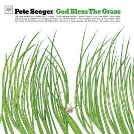 God Bless The Grass 1998 Pete Seeger