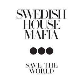 Save The World 2011 Swedish House Mafia