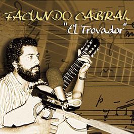 El Trovador 2011 Facundo Cabral