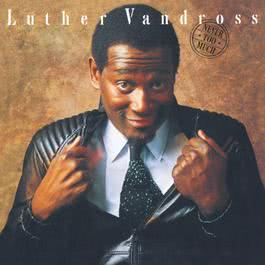 Never Too Much 2001 Luther Vandross