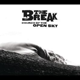 Church Of The Open Sky 2012 The Break