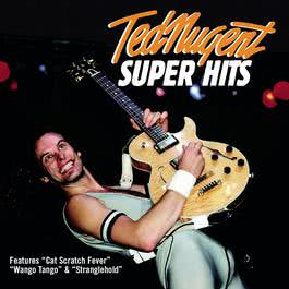 Super Hits 2000 Ted Nugent