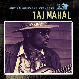 Martin Scorsese Presents The Blues: Taj Mahal 2003 Taj Mahal