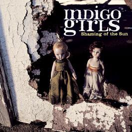Shaming of the Sun 1997 Indigo Girls