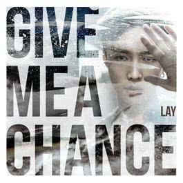 Give Me A Chance 2018 Lay (EXO)