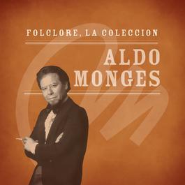 Folclore - La Colección - Aldo Monges 2008 Aldo Monges