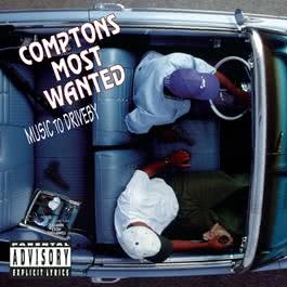 Music To Driveby 1992 Comptons Most Wanted