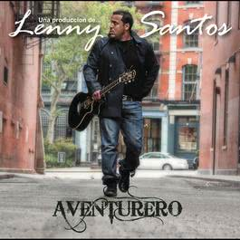 Lenny Santos... Aventurero 2012 Various Artists