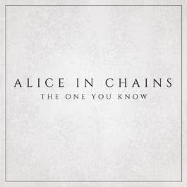 The One You Know 2018 Alice In Chains