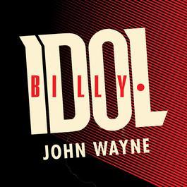 John Wayne 2008 Billy Idol
