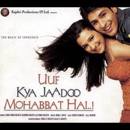 Uuf Kya Jaadoo Mohabbat Hai...! (Original Motion Picture Soundtrack) 2004 Sandesh Shandilya