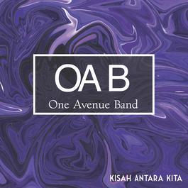 Kisah Antara Kita 2018 One Avenue Band