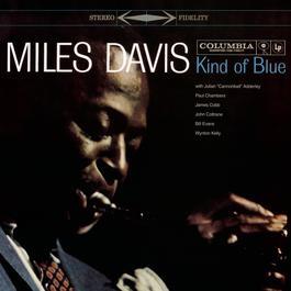Kind Of Blue (Legacy Edition) 2009 Miles Davis