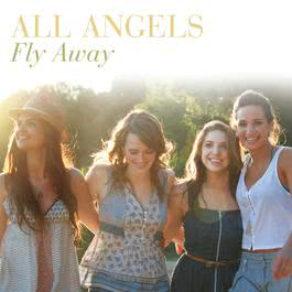 Fly Away 2009 All Angels