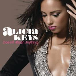Doesn't Mean Anything - EP 2009 Alicia Keys