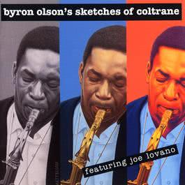 Sketches Of Coltrane 2009 Byron Olson