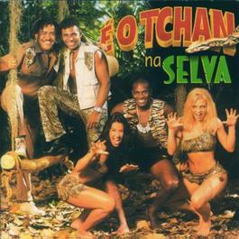 E O Tchan Na Selva 1999 É O Tchan
