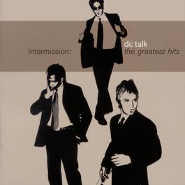 Intermission: The Greatest Hits 2000 Dc Talk