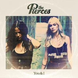 You & I 2011 The Pierces