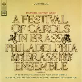 A Festival of Carols in Brass 2010 The Philadelphia Brass Ensemble