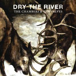 The Chambers & The Valves 2012 Dry the River