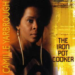 The Iron Pot Cooker 2000 Camille Yarbrough