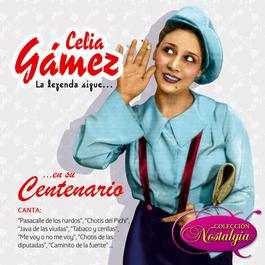 La Leyenda Sigue... En Su Centenario 2005 Celia Gamez