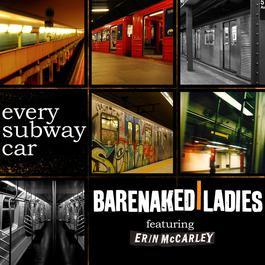 Every Subway Car 2010 Barenaked Ladies